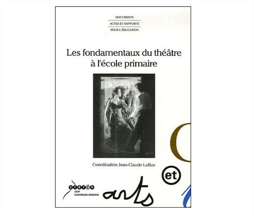 référence livre Les fondamentaux du théâtre JC Lallias - site theatre Les ateliers d'Alice
